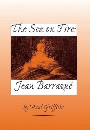 The Sea on Fire: Jean Barraque