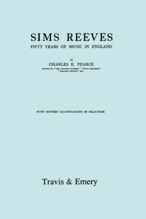 Sims Reeves, Fifty Years of Music in England. [Facsimile of 1924 Edition]