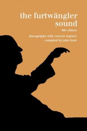 The Furtwangler Sound: Discography and Concert Listing, (Furtwaengler / Furtwangler)