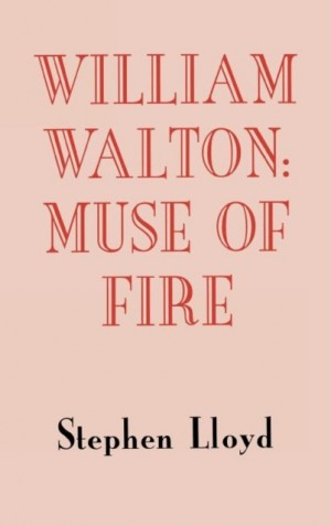 William Walton: Muse of Fire