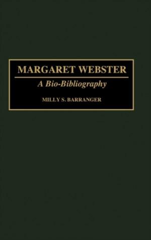 Margaret Webster: A Bio-Bibliography