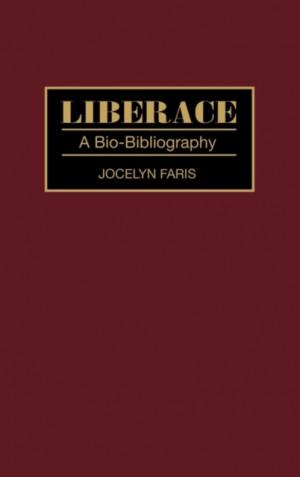 Liberace: A Bio-Bibliography