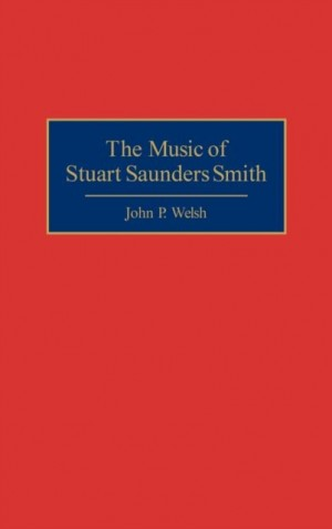 Music of Stuart Saunders Smith, The