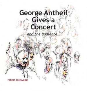 George Antheil Gives a Concert