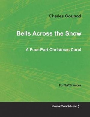 Bells Across the Snow - Four-Part Christmas Carol for SATB Voices