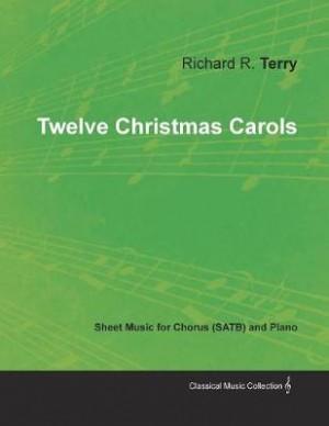 Twelve Christmas Carols - Sheet Music for Chorus (SATB) and Piano