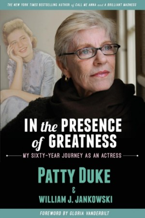 In the Presence of Greatness: My Sixty-Year Journey as an Actress