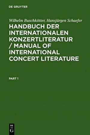 Handbuch der Internationalen Konzertliteratur / Manual of International Concert Literature