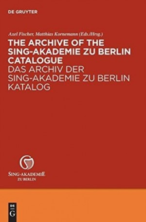 Archive of the Sing-Akademie zu Berlin. Catalogue, The