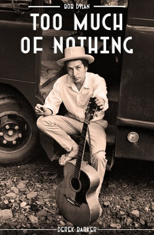 Bob Dylan Too Much Nothing Product Image