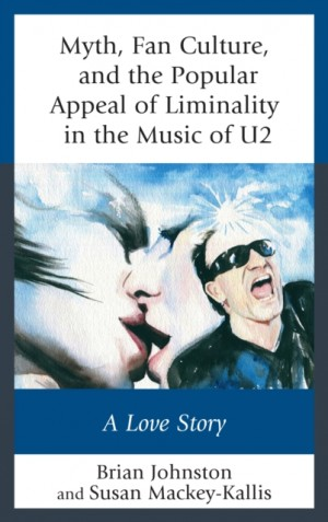 Myth, Fan Culture, and the Popular Appeal of Liminality in the Music of U2