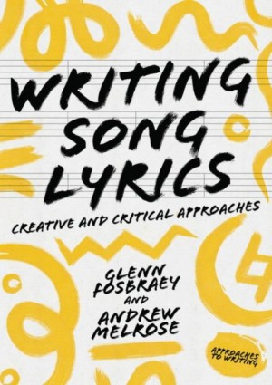 Writing Song Lyrics: A Creative and Critical Approach
