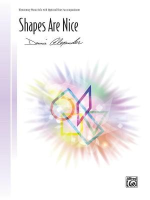 Dennis Alexander: Shapes Are Nice