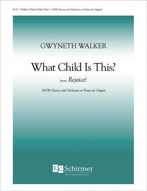 Gwyneth Walker: Rejoice!: 1. What Child Is This