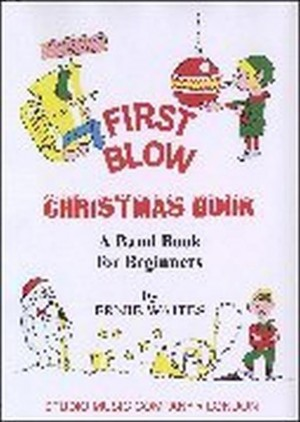 Ernie Waltes: First Blow Christmas