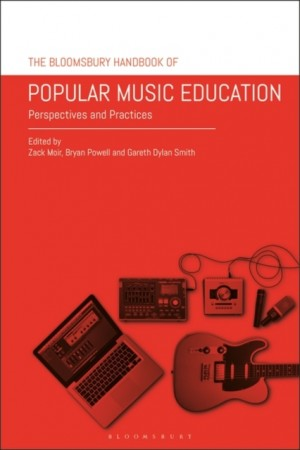 The Bloomsbury Handbook of Popular Music Education: Perspectives and Practices