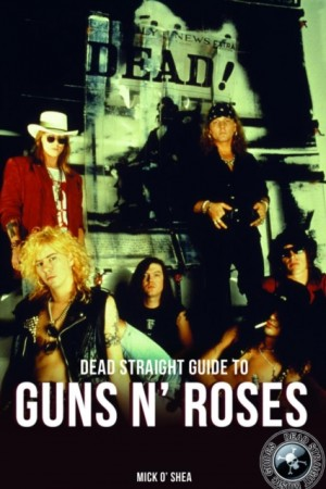 Dead Straight Guide To Guns N' Roses