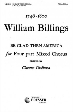 William Billings: Be Glad Then America