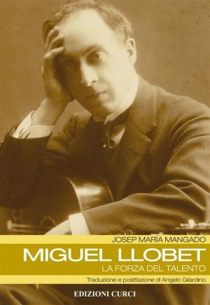 Josep Maria Mangado: Miguel Llobet - La forza del talento