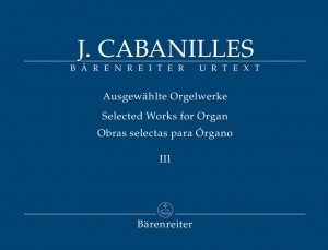 Cabanilles, Joan: Selected Works for Organ Volume III Product Image