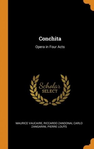 Conchita: Opera in Four Acts