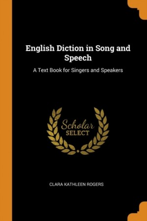 English Diction in Song and Speech: A Text Book for Singers and Speakers