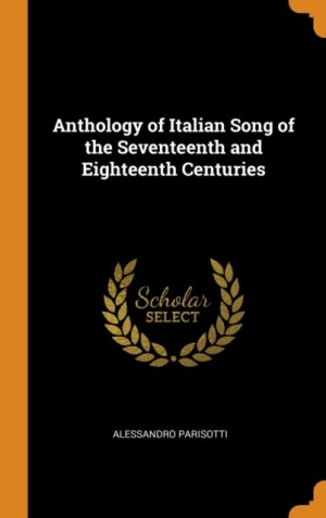 Anthology of Italian Song of the Seventeenth and Eighteenth Centuries