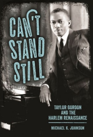 Can't Stand Still: Taylor Gordon and the Harlem Renaissance