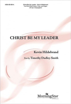 Kevin Hildebrand: Christ Be My Leader