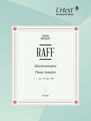 Joachim Raff: Piano Sonatas Op. 14 and Op. 168