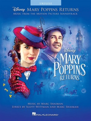 Mary Poppins Returns: Music From The Motion Picture Soundtrack (Ukulele) Product Image