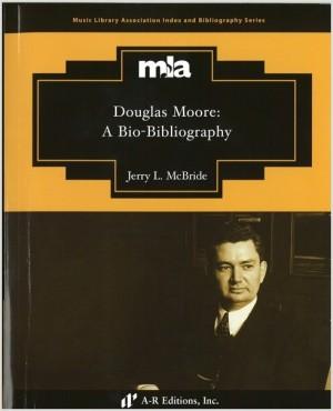 Douglas Moore: A Bio-Bibliography