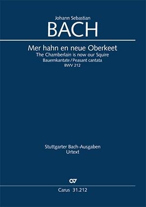 Bach, JS: Mer hahn en neue Oberkeet. Bauernkantate BWV212
