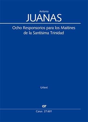 Antonio Juanas: Eight Responsories For Trinity Sunday