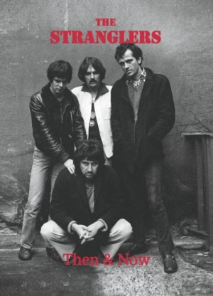The Stranglers Then & Now