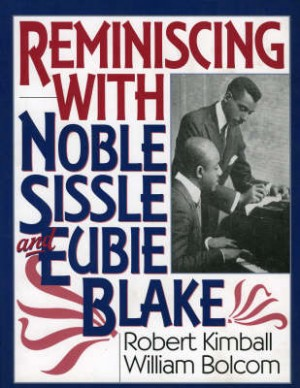 Reminiscing with Noble Sissle and Eubie Blake