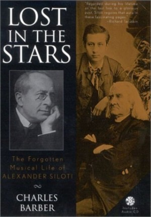Lost in the Stars: The Forgotten Musical Life of Alexander Siloti