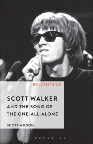 Scott Walker and the Song of the One-All-Alone