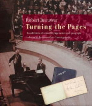 Turning the Pages: Recollections of a Musical Autograph Collector and Page-Turner for the Amerstadam Concertgerouw