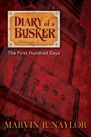 Diary of a Busker: The First Hundred Days