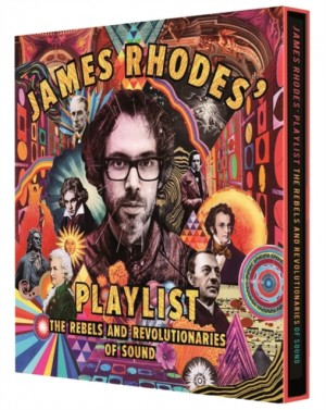 James Rhodes' Playlist: The Rebels and Revolutionaries of Sound Product Image