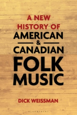 A New History of American and Canadian Folk Music