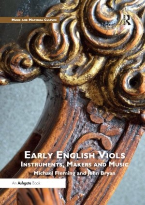 Early English Viols: Instruments, Makers and Music