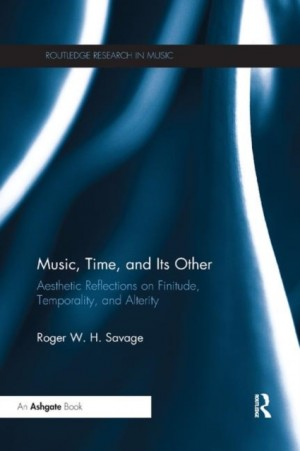 Music, Time, and Its Other: Aesthetic Reflections on Finitude, Temporality, and Alterity