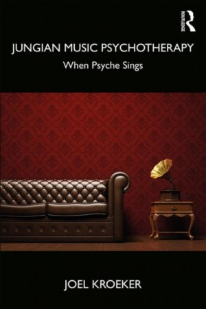 Jungian Music Psychotherapy: When Psyche Sings