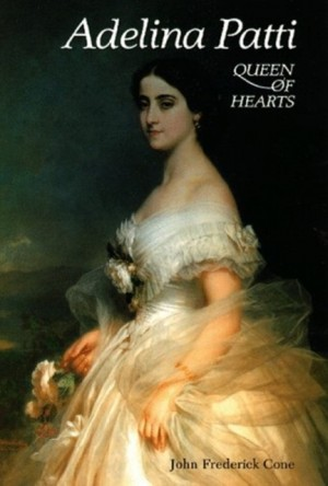 Adelina Patti: Queen of Hearts