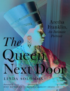 The Queen Next Door: Aretha Franklin, an Intimate Portrait Product Image