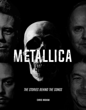 Metallica: The Stories Behind the Songs