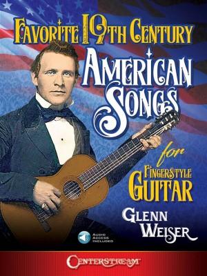 Glenn Weiser: Favorite 19th Century American Songs