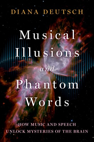 Musical Illusions and Phantom Words: How Music and Speech Unlock Mysteries of the Brain Product Image